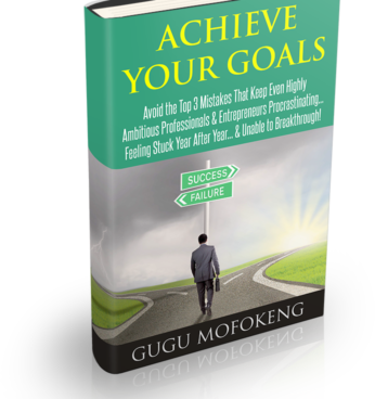 Achieve Your Goals by Gugu Mofokeng